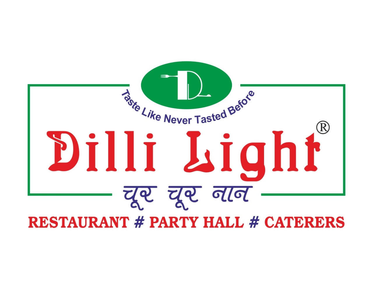DILLI LIGHT ( A Family Restaurant & Party Hall )