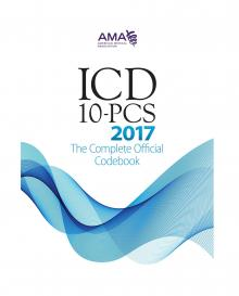 2017 ICD-10-PCS: The Complete Official Codebook