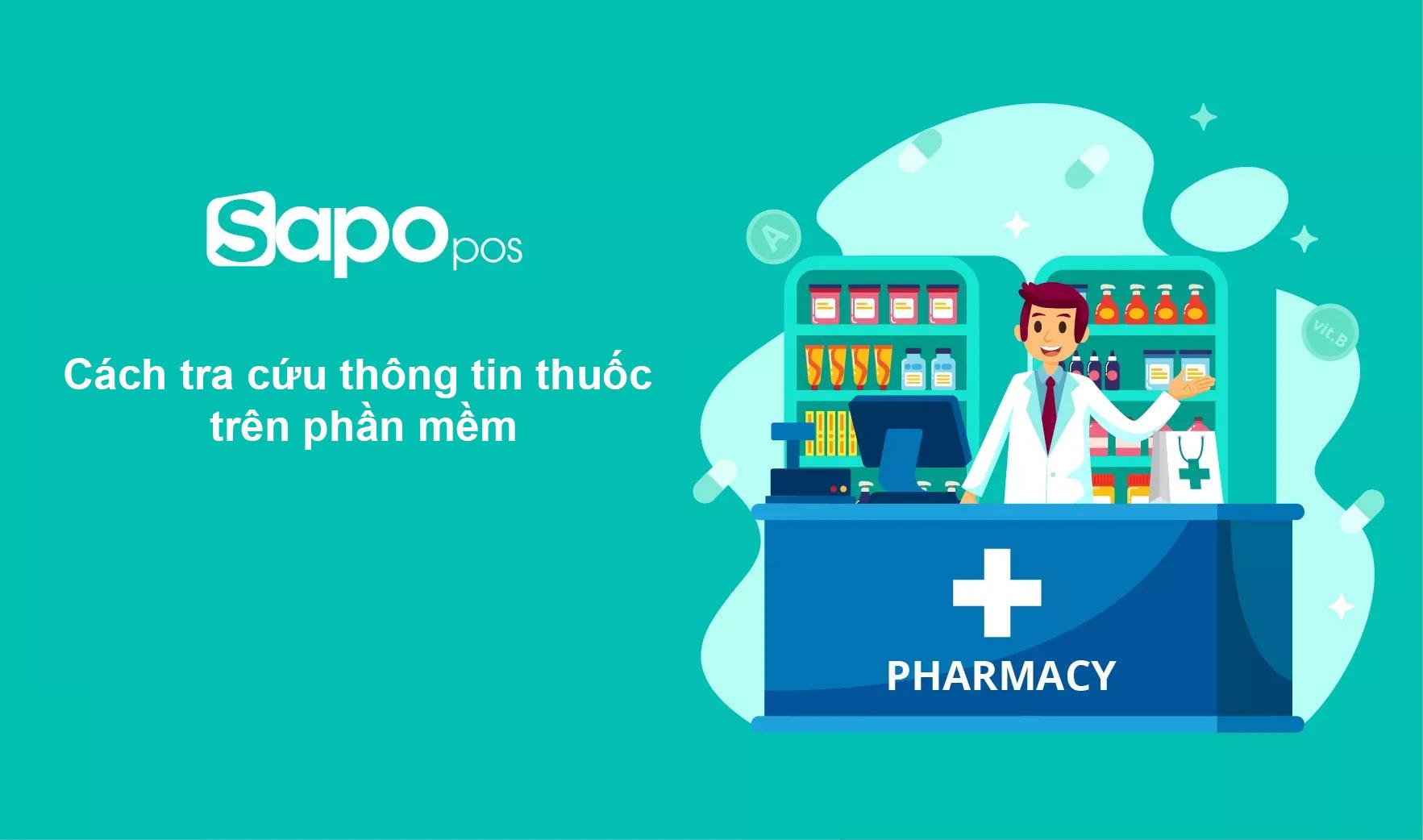 Cách tra cứu thông tin thuốc trên phần mềm Sapo POS