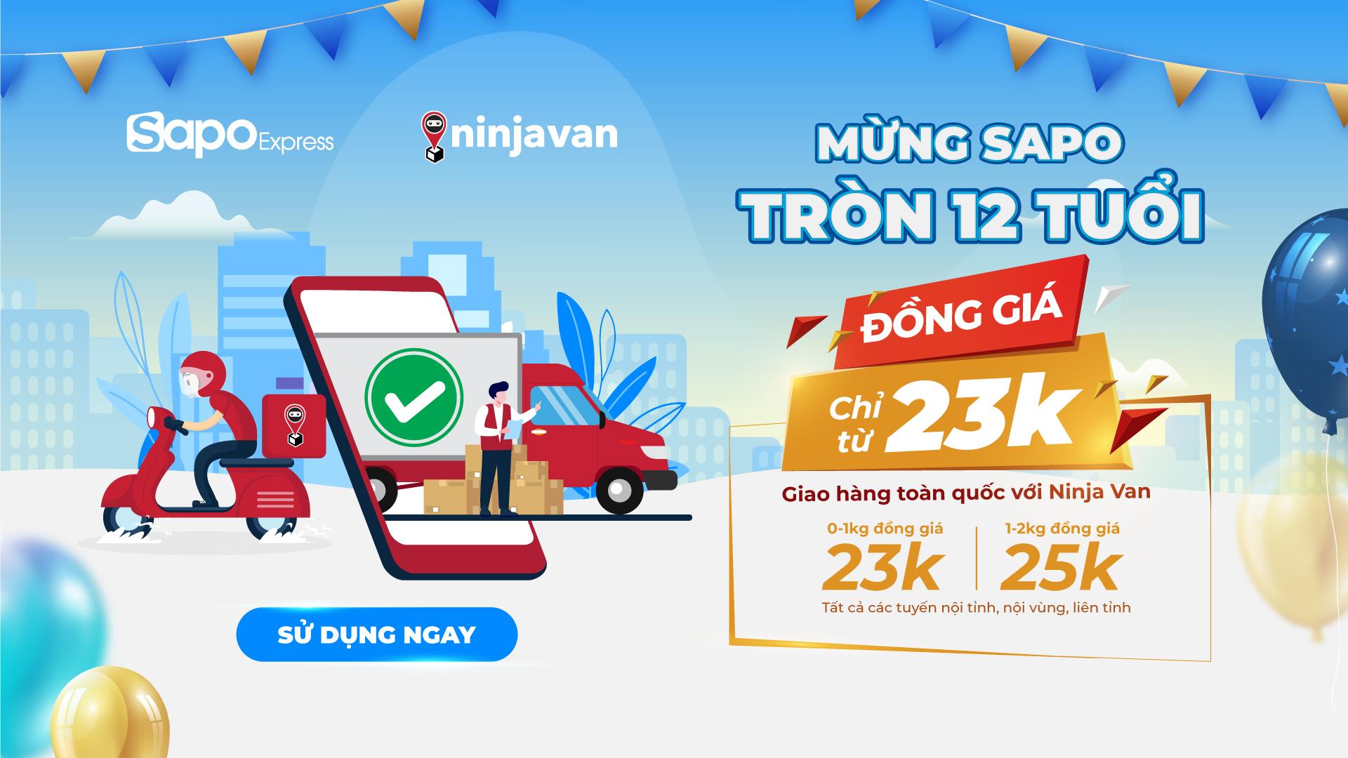 Mừng Sapo tròn 12 tuổi: Đồng giá chỉ từ 23k giao hàng toàn quốc với Ninja Van
