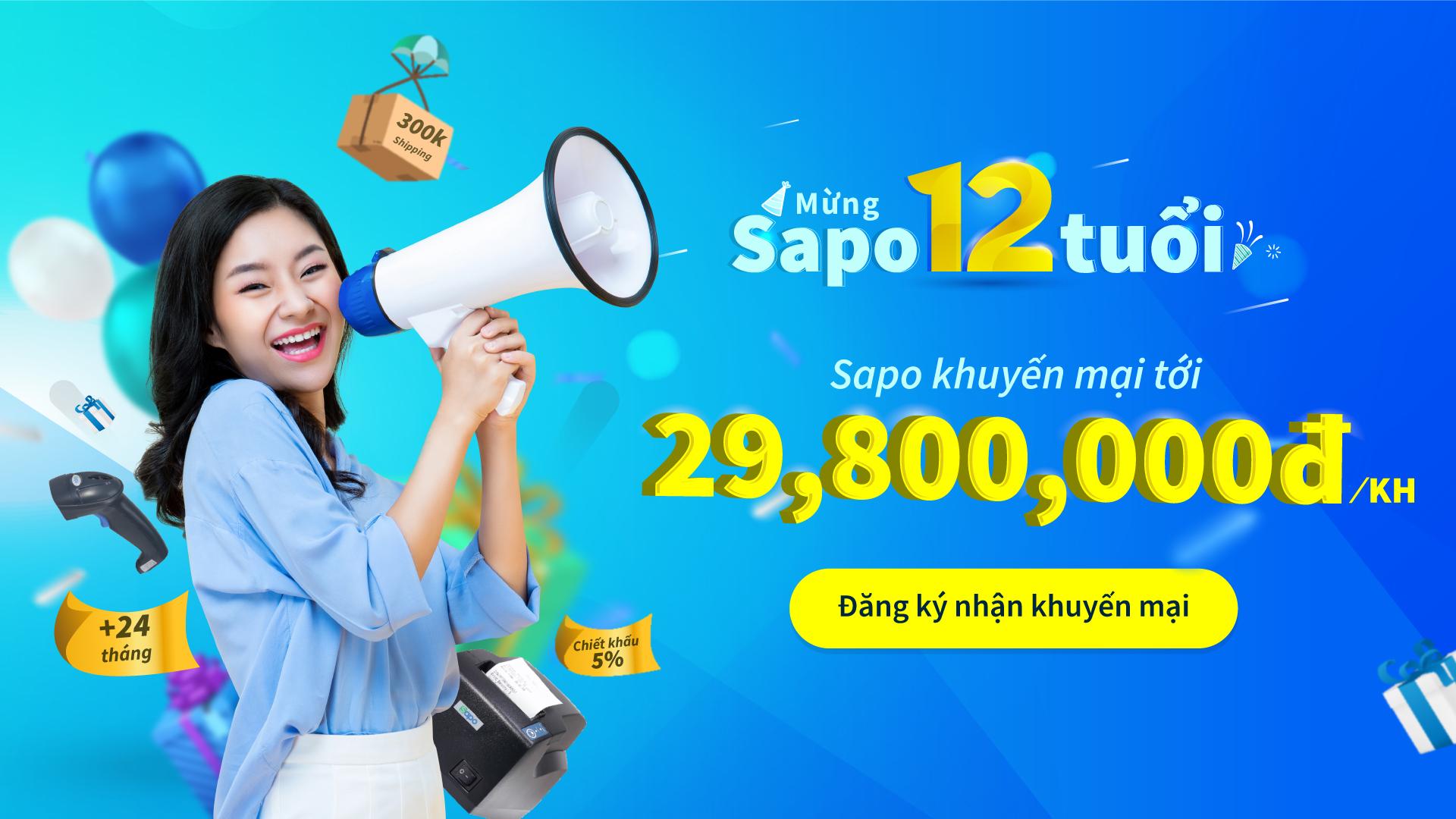 Mừng sinh nhật Sapo 12 tuổi: Ưu đãi cực hấp dẫn tới 29.800.000đ/khách hàng