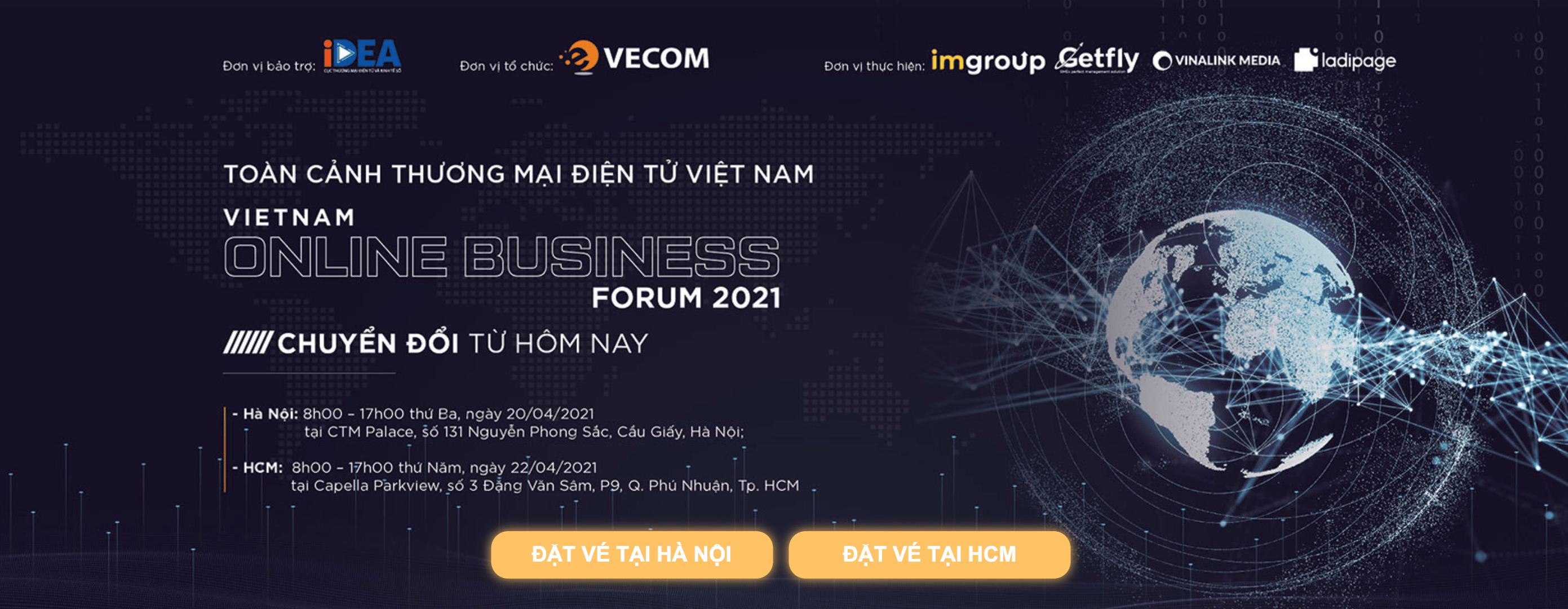 """SỰ KIỆN VOBF 2021: Diễn đàn Toàn cảnh thương mại điện tử Việt Nam với Chủ đề: """"Chuyển đổi từ hôm nay"""""""