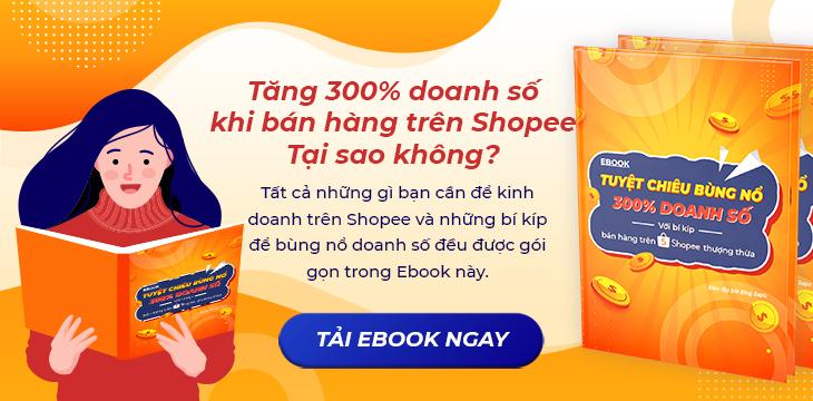 [Ebook] Tuyệt chiêu bùng nổ 300% doanh số trong mùa Covid khi bán hàng trên Shopee