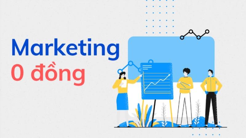 Marketing 0 đồng là có thật, và đây là 8 kênh online để bạn tận dụng