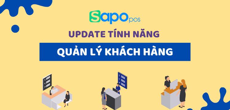 [Sapo POS update] Nâng cấp giao diện Danh sách khách hàng và Trang thông tin chi tiết
