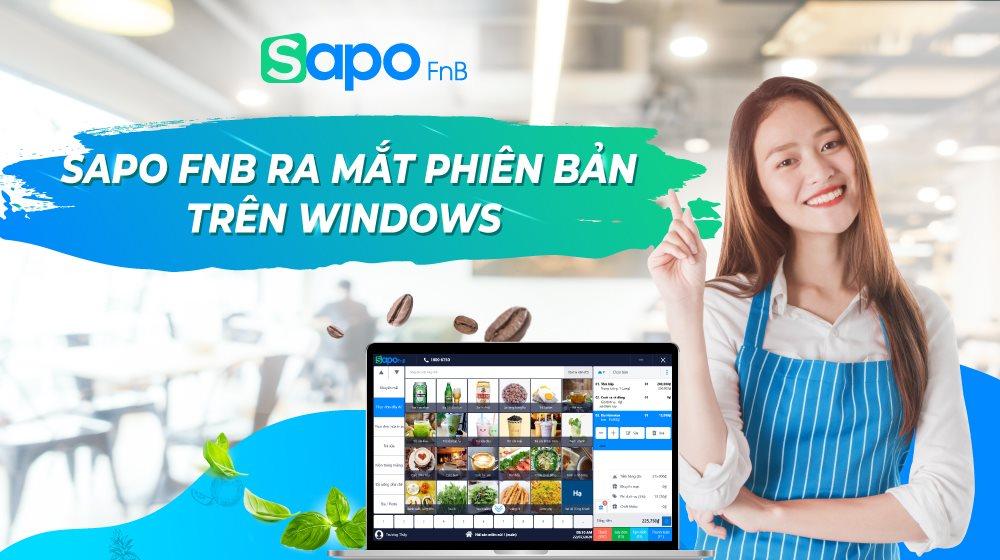 Sapo FnB ra mắt phiên bản trên Windows: Tính năng ưu việt, quản lý hiệu quả