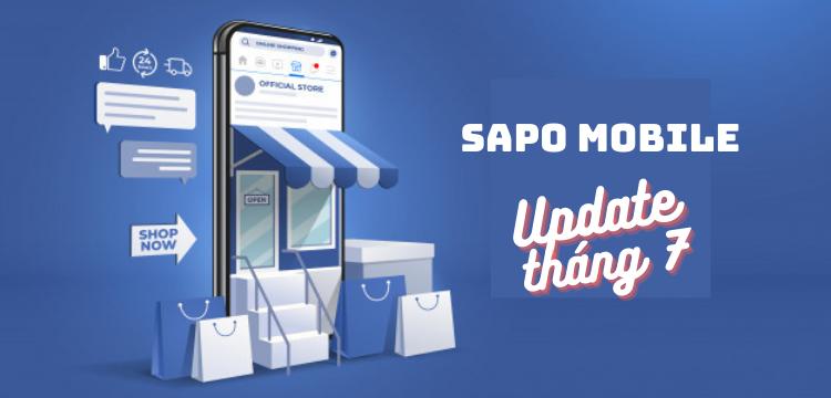 Sapo Mobile update tháng 7: Những tính năng hỗ trợ chủ kinh doanh bán hàng chuyên nghiệp