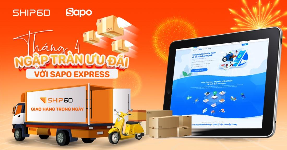 Sapo Express x Ship60: Ưu đãi đồng giá ship chỉ 17K