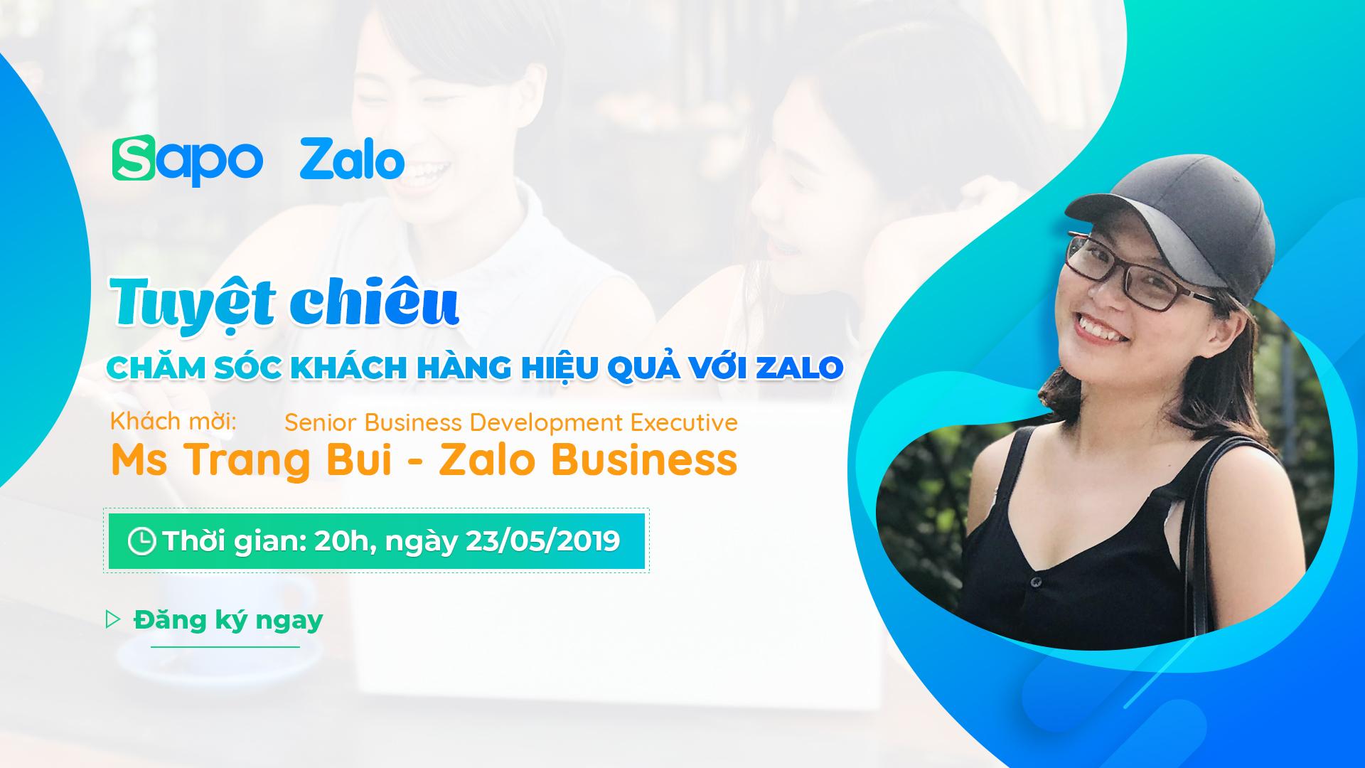 [23/5] Webinar: Tuyệt chiêu chăm sóc khách hàng hiệu quả với Zalo