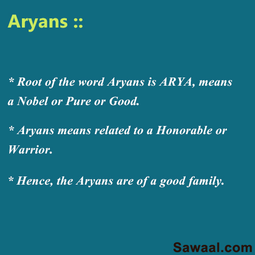 The Word Aryan Means Indian History Questions Answers Sawaal What does the word aryan mean? the word aryan means indian history