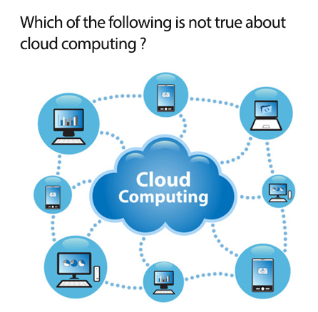 which_of_the_following_is_not_true_about_cloud_computing1539240737.jpg image