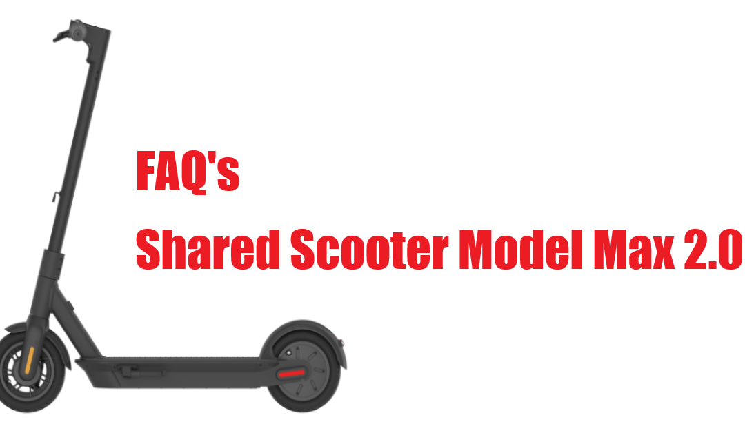 Common FAQs for Shared Scooter Model Max 2.0
