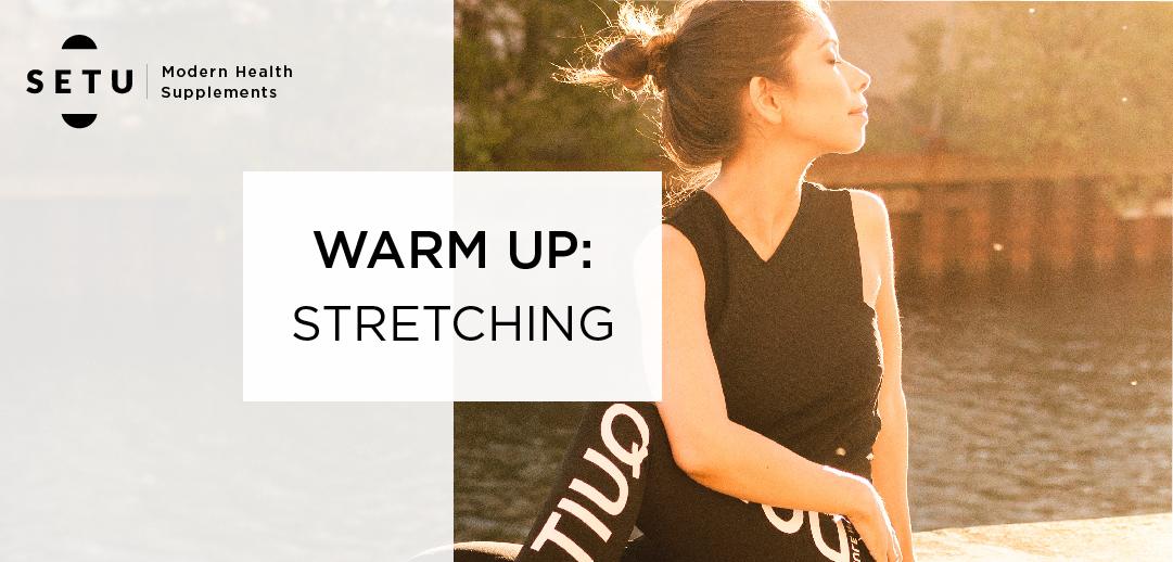 Warm up:  Stretching