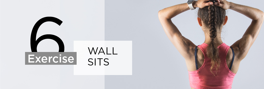 Exercise 6: Wall Sit (Glutes/Legs/Core)