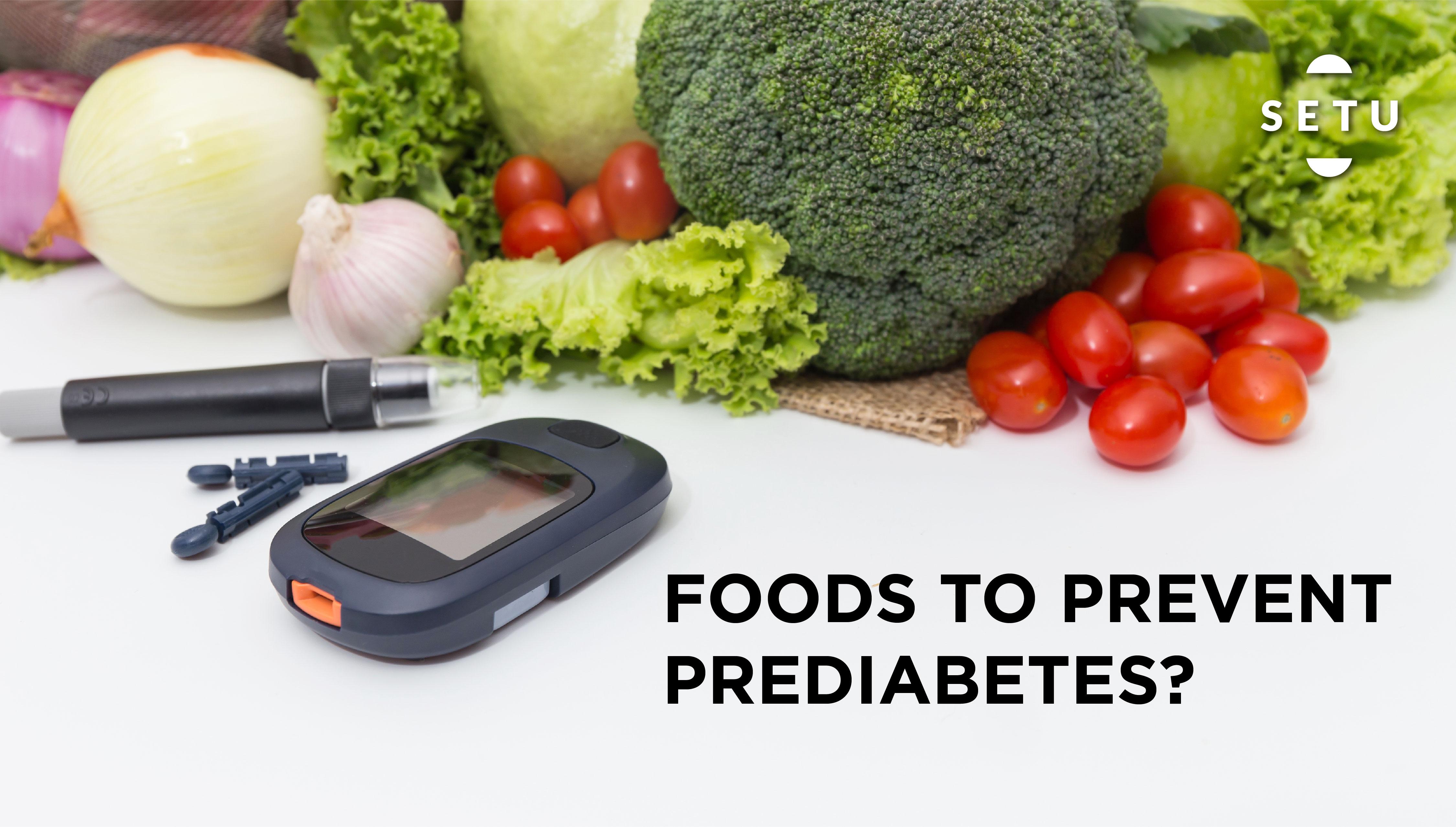 Foods to prevent prediabetes