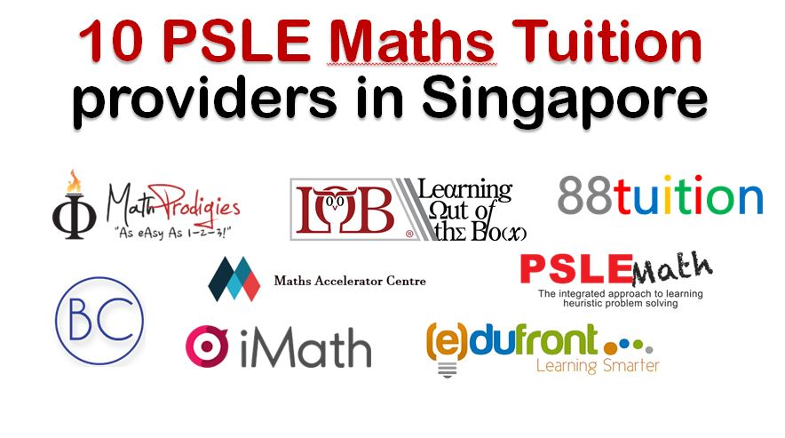 Here are the 10 PSLE Maths Tuition providers in Singapore