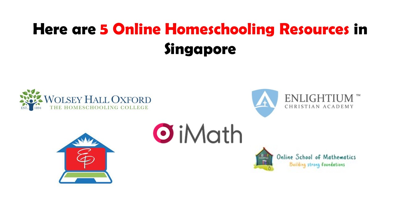 Here are 5 Online Homeschooling Resources in Singapore