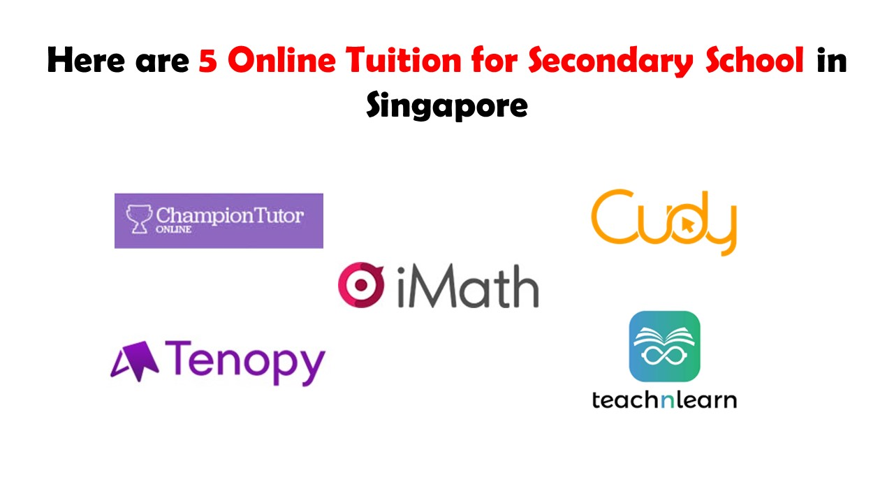 Here are 5 Online Tuition for Secondary School in Singapore