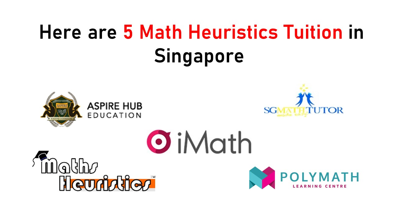 Here are 5 Math Heuristics Tuition in Singapore