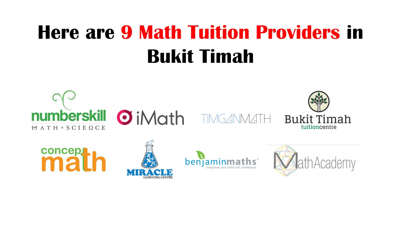 Here are 9 Math Tuition Providers in Bukit Timah