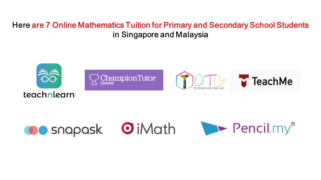 Here are 7 Online Mathematics Tuition for Primary and Secondary School Students in Singapore and Malaysia