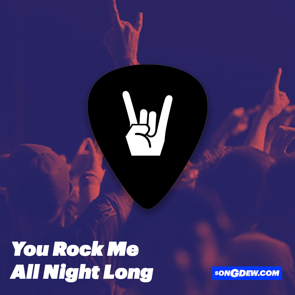 You Rock Me All Night Long,Songdew