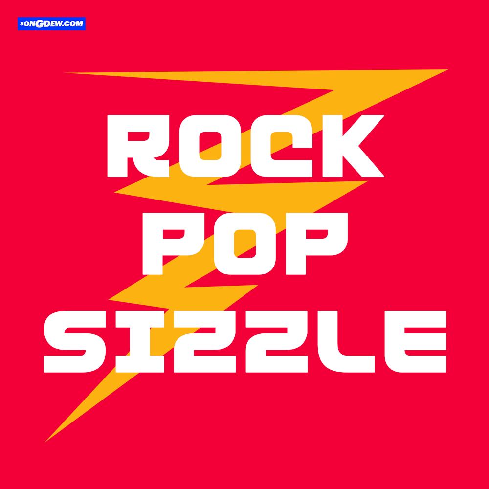 Rock, Pop and Sizzle,Songdew