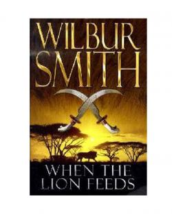 Wilbur Smith When the Lion Feeds