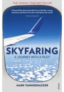 Skyfaring : A Journey with a Pilot -- Paperback [9780099589853]
