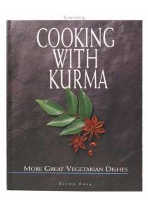 Cooking With Kurma by Kurma Dasa