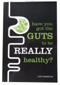 Got The Guts To Be Healthy? by Don Chisholm