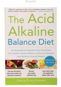 The Acid Alkaline Balance Diet by Felicia Drury Kliment