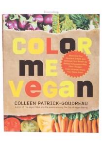 Color Me Vegan by Colleen Patrick-Goudreau