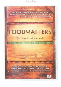 Food Matters - The Movie You Are What You Eat