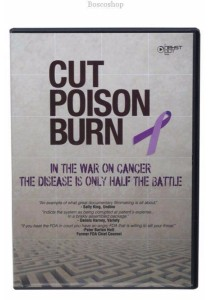 Cut Poison Burn The War on Cancer