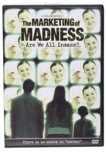 The Marketing of Madness Are We All Insane?