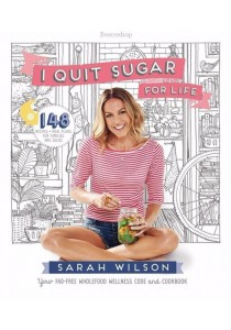 I Quit Sugar For Life by Sarah Wilson