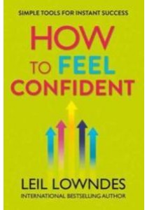 How to Feel Confident : Simple Tools for Instant Success -- Paperback ( by Lowndes, Leil ) [9780007320769]