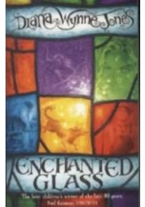 Enchanted Glass ( by Jones, Diana Wynne ) [9780007320806]