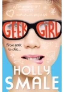 Geek Girl (Geek Girl, Book 1) (Geek Girl) -- Paperback  ( by Smale, Holly ) [9780007489442]