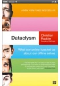 Dataclysm: What Our Online Lives Tell Us About Our Offline Selves [9780007494439]