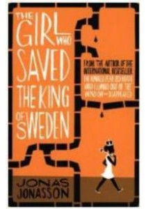 Girl Who Saved the King of Sweden -- Paperback ( by Jonasson, Jonas ) [9780007557905]