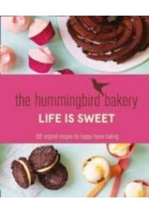 Hummingbird Bakery Life is Sweet : 100 Original Recipes for Happy Home Baking [9780007564590]