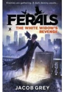 The White Widow's Revenge (Ferals, Book 3) (Ferals)  ( by Grey, Jacob ) [9780007578566]