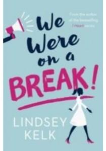 We Were on a Break (A-Format) ( by Kelk, Lindsey ) [9780007582433]
