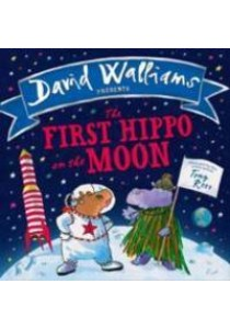 First Hippo on the Moon -- Paperback ( by Walliams, David/ Ross, Tony ) [9780008131814]