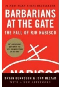 Barbarians at the Gate : The Fall of RJR Nabisco (Reprint) ( by Burrough, Bryan/ Helyar, John ) [9780061655555]