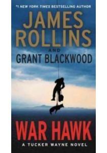 War Hawk (Tucker Wayne) (Reissue) ( by Rollins, James/ Blackwood, Grant ) [9780062135292]