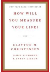 How Will You Measure Your Life? (OME B-FORMAT) ( by Christensen, Clayton M./ Allworth, James/ Perez, Karen Dillon ) [9780062206190]