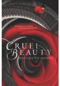 Cruel Beauty (Reprint) ( by Hodge, Rosamund ) [9780062224743]